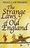 Cawthorne, Nigel: The Strange Laws of Old England