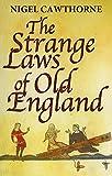 Cawthorne, Nigel: The Strange Laws of Old England