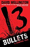 Wellington, David: 13 Bullets (Laura Caxton Vampire Series)