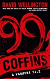 Wellington, David: 99 Coffins (Laura Caxton Vampire Series)