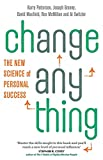 Patterson, Kerry: Change Anything: The New Science of Personal Success. Kerry Patterson ... [Et Al.]