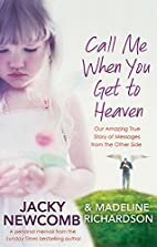 Call Me When You Get to Heaven: Our Amazing…