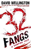 Wellington, David: 32 Fangs (Laura Caxton Vampire Series)