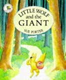 Porter, Sue: Little Wolf and the Giant (Picture Books)
