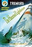 Masters, Anthony: The Haunted Lighthouse (Tremors)