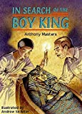 Masters, Anthony: In Search of the Boy King: Tutankhamen (Historical Storybooks)