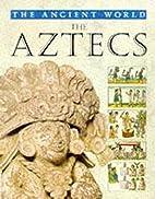 The Aztecs (Ancient World) by Robert Hull