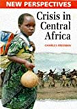 Freeman, Charles: Crisis in Central Africa (New Perspectives)
