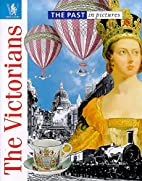 The Victorians (The Past in Pictures) by…