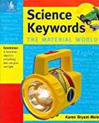 Science Keywords: The Material World by…