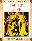 Ross, Stewart: Daily Life (Ancient Greece)