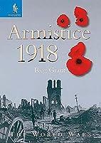Armistice 1918 (The World Wars) by R. G.…