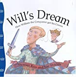 Ross, Stewart: Will's Dream: How William the Conqueror Got His Crown (Stories from History)