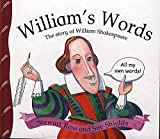 Ross, Stewart: William's Words: The Story of William Shakespeare (Stories From History)
