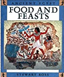 Ross, Stewart: Food and Festivals (Ancient Egypt)