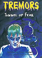 The Tunnel of Fear (Tremors) by Sam Godwin