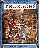 Ross, Stewart: Pharaohs (Ancient Egypt)