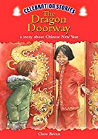 The Dragon Doorway (Celebration Stories) by…