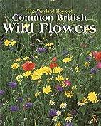 Wayland Book of Common British Wild Flowers:…