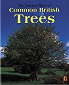The Wayland Book of Common British Trees: A…