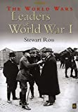 Ross, Stewart: Leaders of World War I (World Wars)