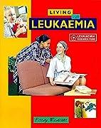 Living with Leukaemia by Patsy Westcott
