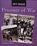 Ross, Stewart: Prisoner of War (My War)