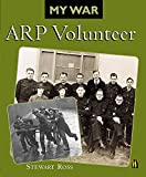 Ross, Stewart: ARP Volunteer (My War)
