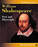 Ross, Stewart: William Shakespeare: Poet and Playwright (Famous Lives)