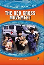 The Red Cross Movement (World Watch) by Jane…