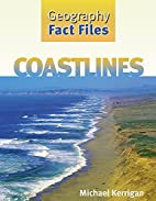 Coastlines (Geography Fact Files) by Michael…