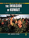 King, John: The Invasion of Kuwait (Days That Shook the World)
