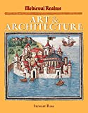 Ross, Stewart: Art and Architecture (Medieval Realms)