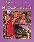 My Buddhist Life (Looking at Religion) by…