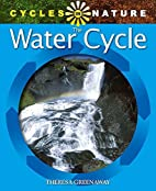 The Water Cycle (Cycles in Nature) by…