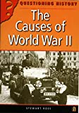 Ross, Stewart: The Causes of World War II (Questioning History)