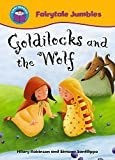 Robinson, Hilary: Goldilocks and the Wolf (Start Reading: Fairytale Jumbles)