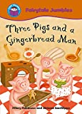 Robinson, Hilary: Three Pigs and the Gingerbread Man (Start Reading: Fairytale Jumbles)