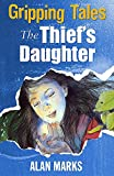 Marks, Alan: The Thief's Daughter (Gripping Tales)