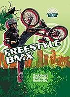 Freestyle BMX (On the Radar: Sports) by…