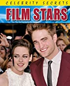 Film Stars (Celebrity Secrets) by Liz…