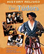 Tudors (History Relived) by Cath Senker