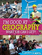 Im Good at Geography What Job Can I Get by…