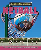 Netball (Sporting Skills) by Clive Gifford