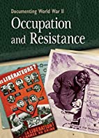 Documenting World War II: Occupation and…