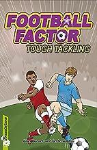 Football Factor: Tough Tackling by Alan…