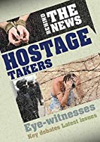 Hostage Takers (Behind the News) by Philip…