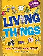 Living Things (Mind Webs) by Anna Claybourne