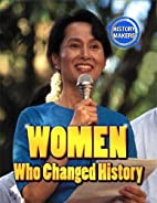 History Makers: Women Who Changed History by…