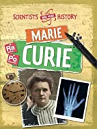 Marie Curie (Scientists Who Made History) by…